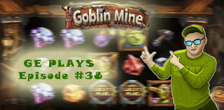 Ge Plays: Goblin Mine (TIDY) slot video review #38